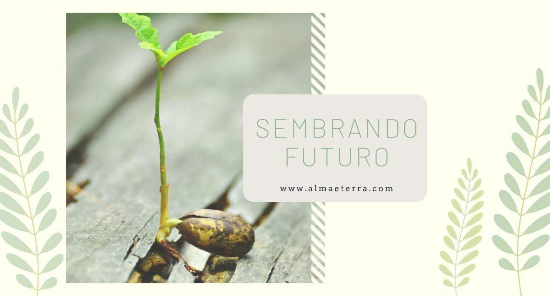 Sembrando futuro
